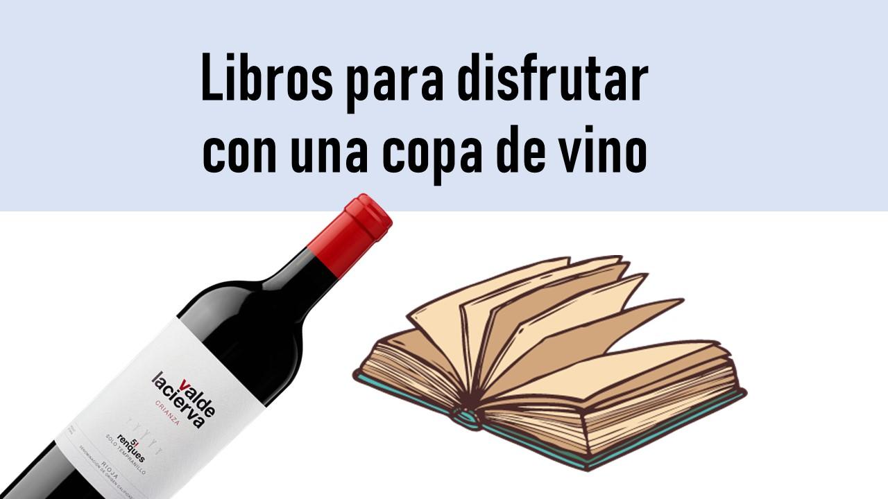 Libros para disfrutar con una copa de vino