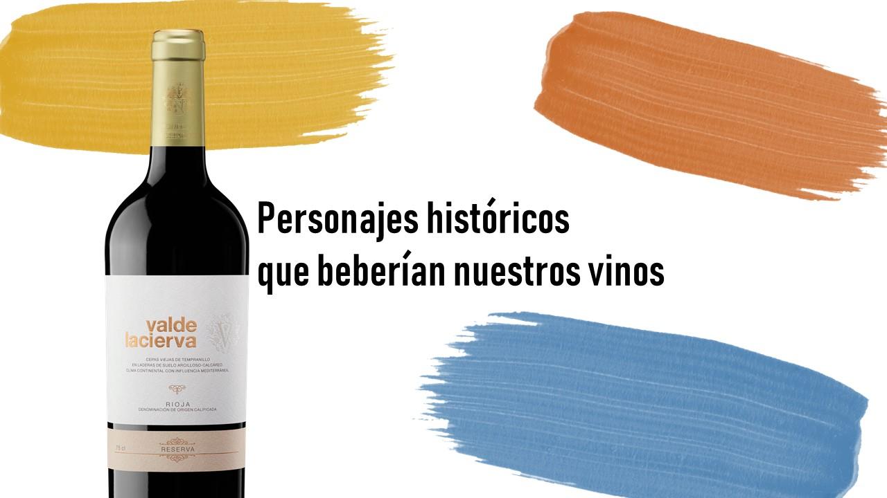 Personajes históricos que beberían nuestros vinos